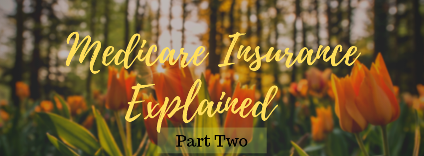 Medicare Insurance Explained – Part Two