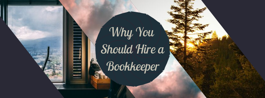 Why You Should Hire a Bookkeeper