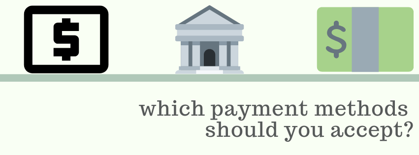 Which Payment Methods Should You Accept