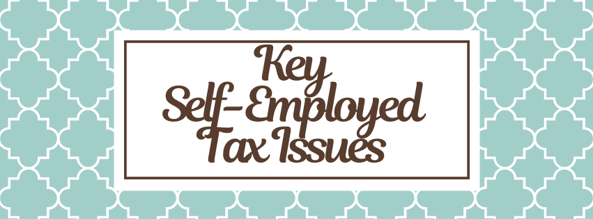 Key Self-Employed Tax Issues