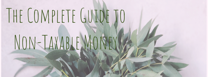 The Complete Guide to Non-Taxable Money