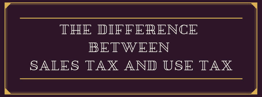 The Difference Between Sales Tax and Use Tax