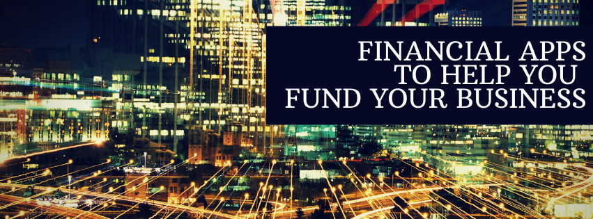 Financial Apps to Help You Fund Your Business