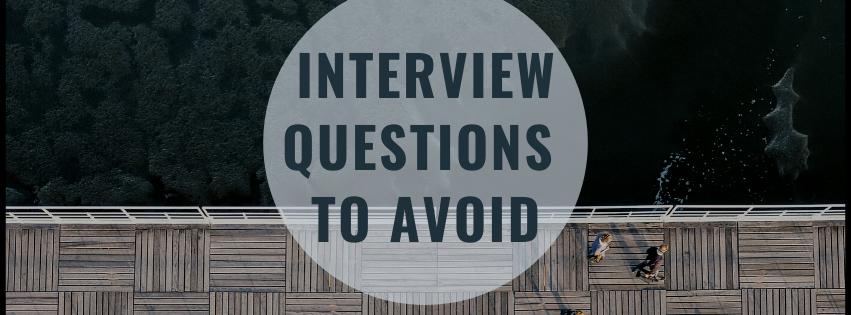 Things to Avoid When Interviewing