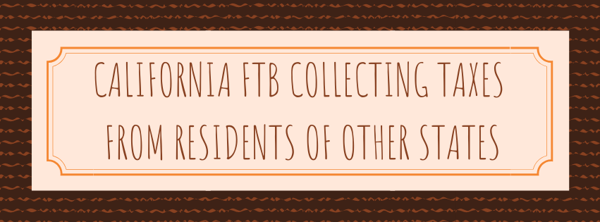California FTB Collecting Taxes from Residents of Other States
