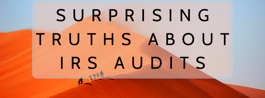 Surprising Truths About IRS Audits