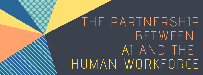 The Partnership Between AI and the Human Workforce