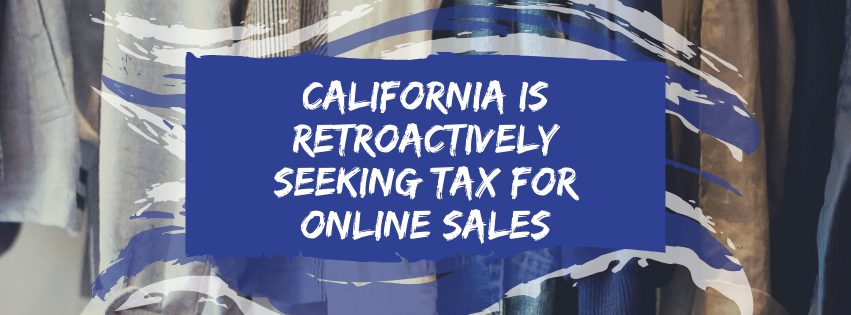 California Is Retroactively Seeking Tax for Online Sales