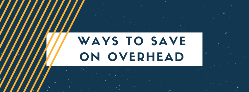 Ways to Save on Overhead