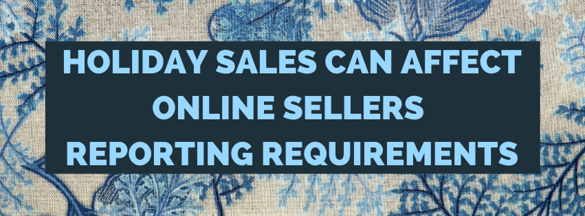 Holiday Sales Can Affect Online Sellers Reporting Requirements