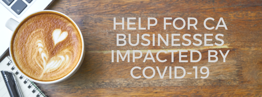 Help for CA Businesses Impacted by Covid-19