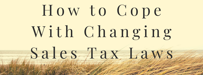 How to Cope With Changing Sales Tax Laws