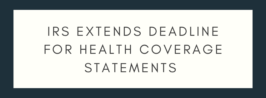 IRS Extends Deadline for Health Coverage Statements