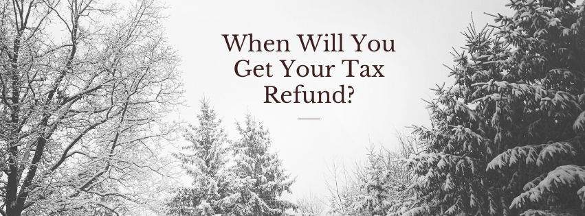 When Will You Get Your Tax Refund?