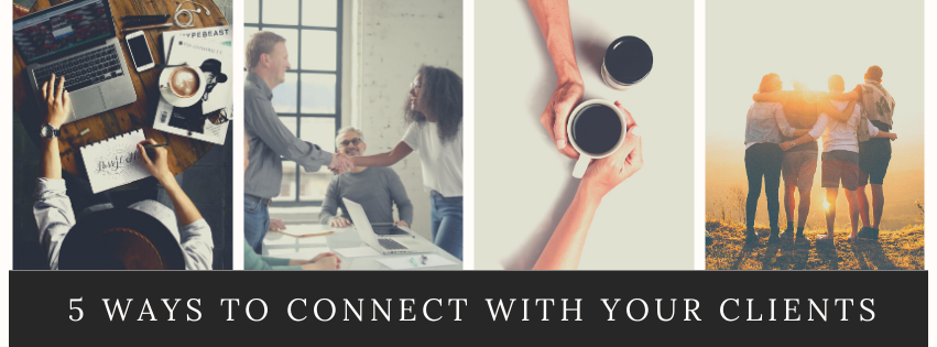 5 Ways to Connect with Your Clients