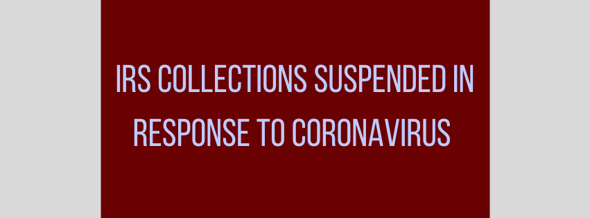 IRS Collections Suspended in Response to Coronavirus