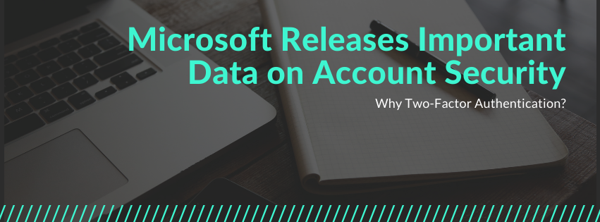 Microsoft Releases Important Data on Account Security