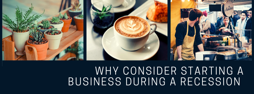 Why Consider Starting A Business During a Recession