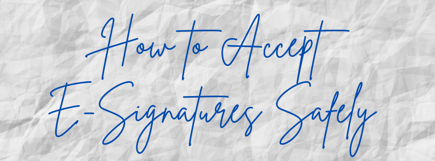How to Accept E-Signatures Safely