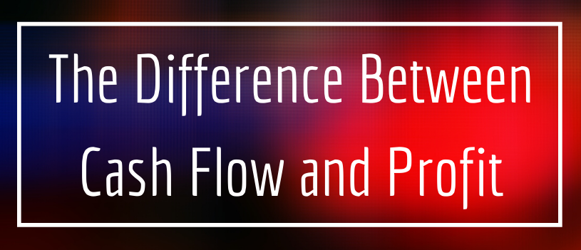 The Difference Between Cash Flow and Profit