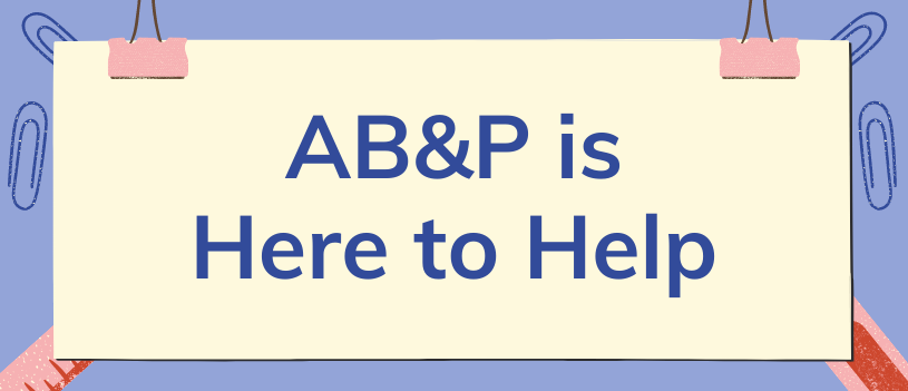 AB&P is Here to Help