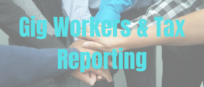 Gig Workers & Tax Reporting