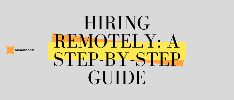 Hiring Remotely: A Step-by-Step Guide