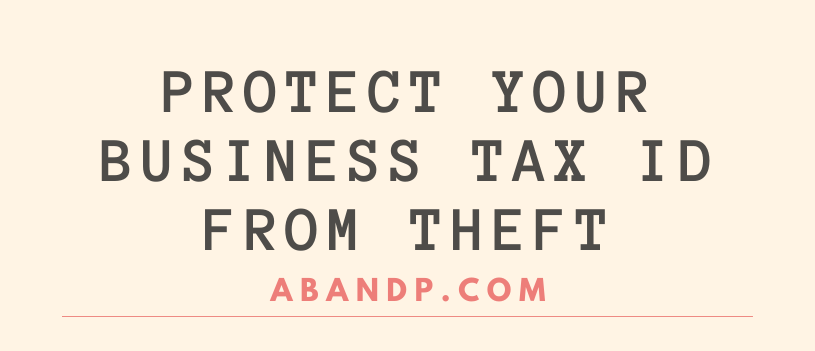 Protect Your Business Tax ID from Theft