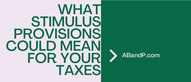What Stimulus Provisions Could Mean for Your Taxes