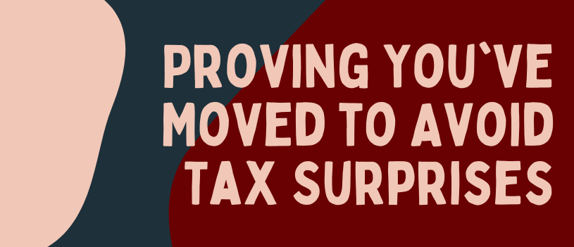 Proving You've Moved to Avoid Tax Surprises