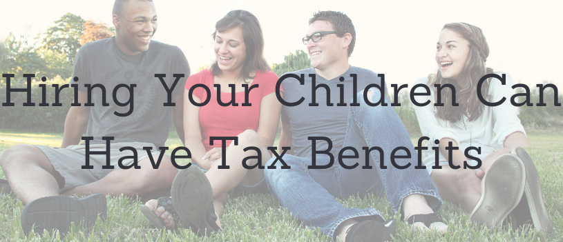 Hiring Your Children Can Have Tax Benefits