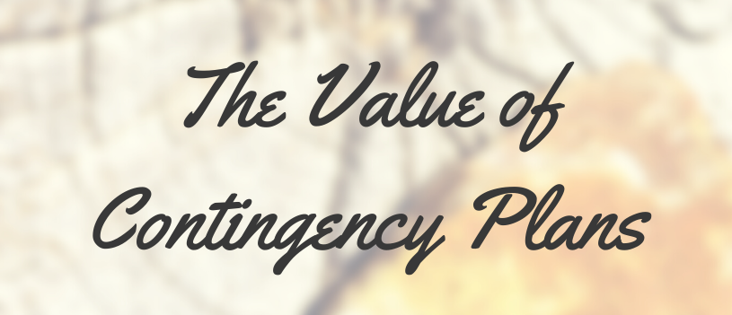 The Value of Contingency Plans
