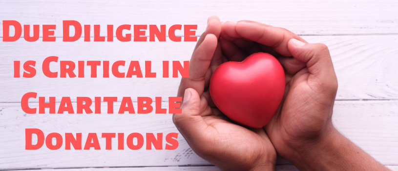 Due Diligence is Critical in Charitable Donations