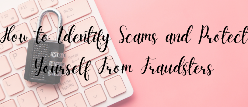How to Identify Scams and Protect Yourself From Fraudsters