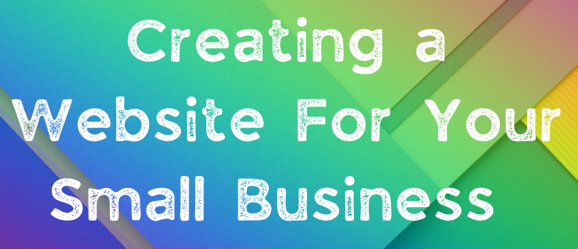 Creating a Website For Your Small Business